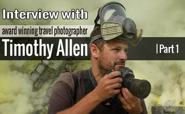 Escapology interview with travel photographer Timothy Allen